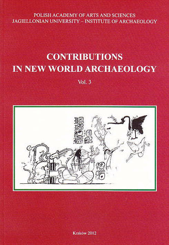 Contributions in New World Archaeology, vol. 3, Polish Academy of Arts and Sciences, Jagiellonian University, Institute of Archaeology, Krakow 2012