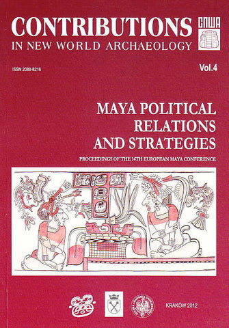Contributions in New World Archaeology, vol. 4, Maya Political Relations and Strategies, Proceedings of the 14th European Maya Conference, Polish Academy of Arts and Sciences, Jagiellonian University, Institute of Archaeology, Krakow 2012