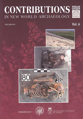 Contributions in New World Archaeology, vol. 6, Polish Academy of Arts and Sciences, Jagiellonian University, Institute of Archaeology, Krakow 2014