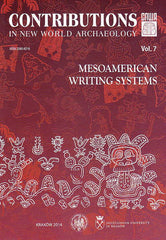 Contributions in New World Archaeology, vol. 7, Mesoamerican Writing Systems, Special Issue, Proceedings of the 3rd Maya Conference Mesoamerican Writing Systems, February 21-24, 2013, Cracow, ed. by C. Helmke, J. Zralka, Polish Academy of Arts and Sciences, Jagiellonian University, Institute of Archaeology, Krakow 2014