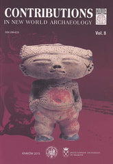 Contributions in New World Archaeology, vol. 8, Polish Academy of Arts and Sciences, Jagiellonian University, Institute of Archaeology, Krakow 2015