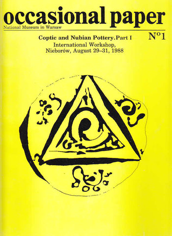 W. Godlewski (ed.), National Museum in Warsaw, Coptic and Nubian Pottery, Part I, International Workshop, Nieborow, August 29-31, 1988, Warsaw 1990