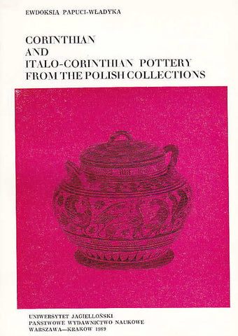 Ewdoksia Papuci-Wladyka, Corinthian and Italo-Corinthian Pottery from the Polish Collections, PWN-Jagiellonian University, Krakow 1989