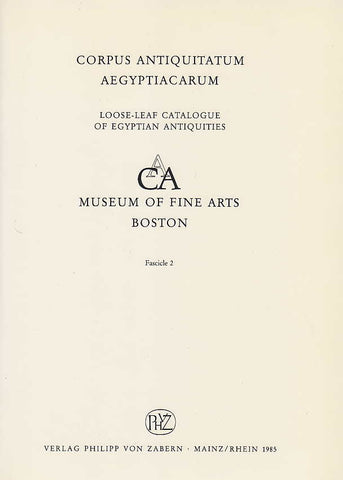 Corpus antiquitatum Aegyptiacarum, Museum of Fine Arts Boston, Fascicle 2, Verlag P. von Zabern, Mainz/Rhein 1985