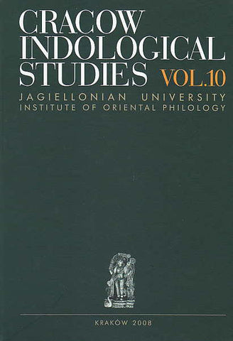 Cracow Indological Studies, vol. 10, Future of Indology, ed. I. Milewska, Jagiellonian University, Institute of Oriental Philology, Cracow 2008