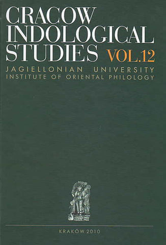 Cracow Indological Studies, vol. 12, Love (bhakti, kama, sneha, prema, srngara, cicq...) in the human search for fulfilment, ed. by H. Marlewicz, Jagiellonian University, Institute of Oriental Philology, Cracow 2010