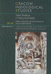 M. Czerniak-Drozdzowicz, E. Debicka-Borek (eds.), Cracow Indological Studies, Vol. XVI, Tantric Traditions in Theory and Practice, Krakow 2013