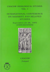 International Conference on sanskrit and related studies, Septemberg 23-26,1993 (Proceedings), Cracow Indological Studies Vol.I, Cracow 1995