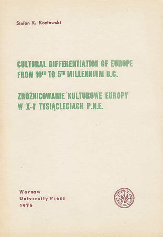 Stefan K. Kozlowski, Cultural Differentiation of Europe from 10th to 5th Millenium B.C., Warsaw University Press 1975