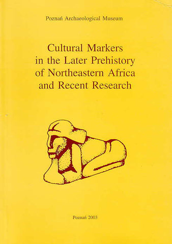 Cultural Markers in the Later Prehistory of Northeastern Africa and Recent Research, Studies in African Archaeology, vol. 8, edited by L. Krzyzaniak, K. Kroeper and M. Kobusiewicz, Poznan Archaeological Museum 2003