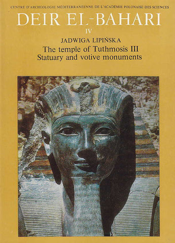 Jadwiga Lipinska, Deir el-Bahari IV, The Temple of Tuthmosis III, Statuary and Votive Monuments, Warsaw 1984