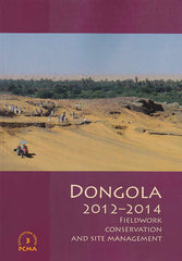 Dongola 2012-2014, Fieldwork, Conservation and Site Management, ed. by W. Godlewski, D. Dzierzbicka, PCMA Excavation Series 3, Polish Centre of Mediterranean Archaeology, University of Warsaw, Warsaw 2011