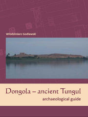Wlodzimierz Godlewski, Dongola – ancient Tungul, Archaeological guide, PCMA, University of Warsaw, Warsaw 2013