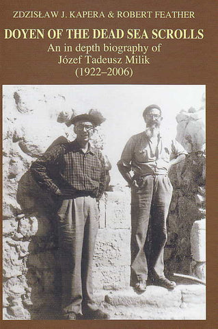 Zdzislaw J. Kapera, Robert Feather, Doyen of the Dead Sea Scrolls, An in depth biography of Jozef Tadeusz Milik (1922-2006), Qumranica Mogilanensia 17, The Enigma Press 2011
