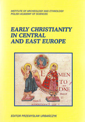 Early Christianity in Central and East Europe, ed. by Przemyslaw Urbanczyk, Wydawnictwo Naukowe Semper 1997