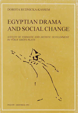 D. Rudnicka-Kassem, Egyptian Drama and Social Change, A Study of Thematic and Artistic Development in Yusuf Idris's Plays, Jagiellonian University Printing House, Cracow-Montreal 1993