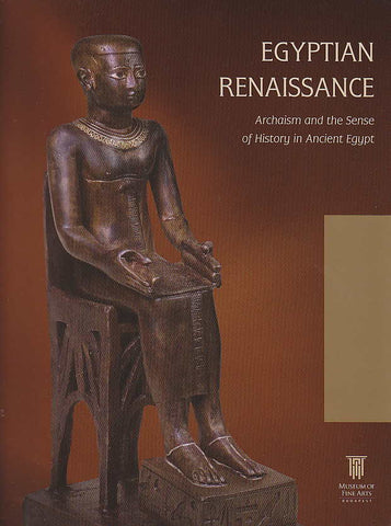 Francesco Tiradritti (ed.), Pharaonic Renaissance, Archaism and the Sense of History in Ancient Egypt, Museum of Fine Arts, Budapest 2008