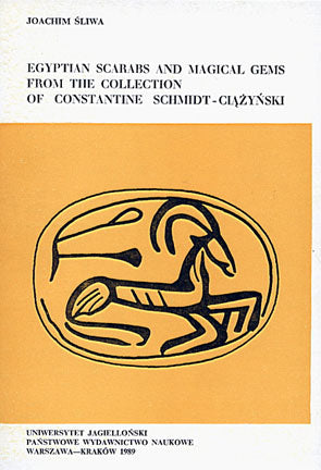 Joachim Sliwa, Egyptian Scarabs and Magical Gems from the Collection of Constantine Schmidt-Ciazynski, Jagiellonian University, Cracow 1989