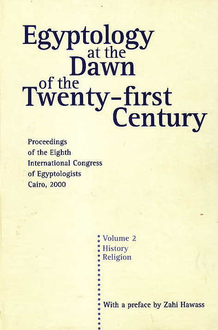 Egyptology at the Dawn of the Twenty-first Century, Proceedings of the Eighth International Congress of Egyptologists, Cairo 2000, Volume II, History, Religion, ed. by Zahi Hawass, The American University in Cairo Press, Cairo New York, 2003