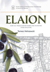 Tomasz Waliszewski, Elaion, Olive Oil Production in Roman and Byzantine Syria Palestine, PAM Monograph Series volume 6, Polish Centre of Mediterranean Archaeology, University of Warsaw 2014
