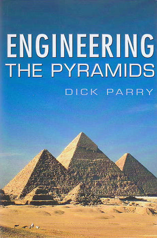 Dick Parry, Engineering the Pyramids, Sutton Publishing 2005
