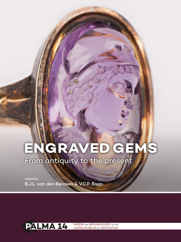 Engraved Gems, From Antiquity to the Present, edited by Ben van den Bercken, Vivian Baan, Sidestone Press, Leiden 2017