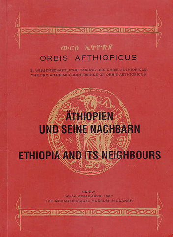 Orbis Aethiopicus, 3. Wissentschaftliche Tagnung des Orbis Aethiopicus, the 3rd Academic Conference of Orbis Aethiopicus, Äthiopien und seine Nachbarn, Ethiopia and its Neighbours, The Archaeological Museum in Gdansk, Gniew 1997