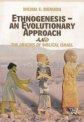 Michal E. Bieniada, Ethnogenesis - an Evolutionary Approach and the Origins of Biblical Israel, University of Cardinal Stefan Wyszynski, Warsaw 2014