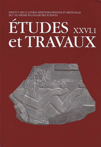 Etudes et Travaux XXVI.1, Volume dedicated to Prof. Karol Mysliwiec,  Centre D'Archeologie Mediterraneenne de L'Academie Polonaises des Sciences, Varsovie 2013