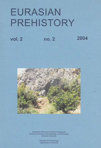 O. Bar-Yosef, J.K. Kozlowski (eds.), Eurasian Prehistory, vol. 2, no.2, 2004, American School of Prehistoric Research, Peabody Museum of Archaeology and Ethnology Harvard University, Institute of Archaeology Jagiellonian University, 2004
