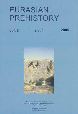 O. Bar-Yosef, J.K. Kozlowski (eds.), Eurasian prehistory, vol. 3, no.1, 2005, American School of Prehistoric Research, Peabody Museum of Archaeology and Ethnology Harvard University, Institute of Archaeology Jagiellonian University, 2005