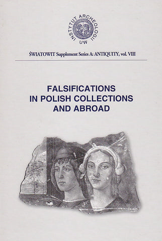 Falsifications in Polish Collections and Abroad, ed. Jerzy Miziolek in collaboration with Peter Martyn, Warsaw 2001
