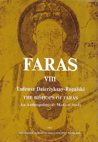 Tadeusz Dzierzykray-Rogalski, Faras VIII, The Bishops of Faras, An Anthropological-Medical Study, Warsaw 1985