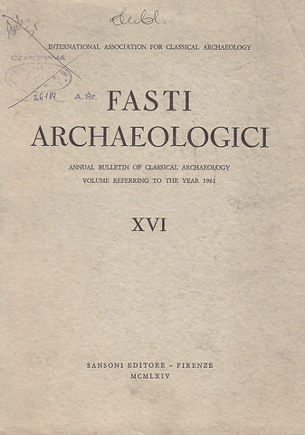 Fasti Archaeologici. Annual Bulletin of Classical Archaeology, Volume Reffering to the Year 1961