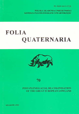 Folia Quaternaria 70, Post-Pleniglacial Re-Colonisation of the Great European Lowland, Papers Presented at the Conference Organised by the International Union of Prehistoric and Protohistoric Sciences, Commission 8, held at the Jagiellonian University, Cracow 1999