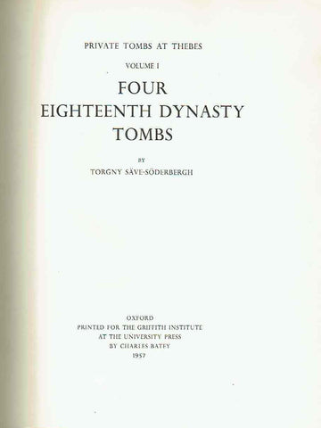 Torgny Save-Soderbergh, Four Eighteenth Dynasty Tombs, Private Tombs at Thebes vol. I, Oxford 1957