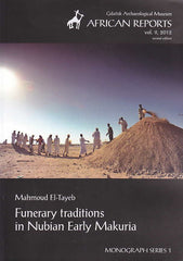 Mahmoud El-Tayeb, Funerary Traditions in Nubian Early Makuria, Gdansk Archaeological Museum African Reports, vol. 9, 2012, Monograph Series 1, Gdansk 2012