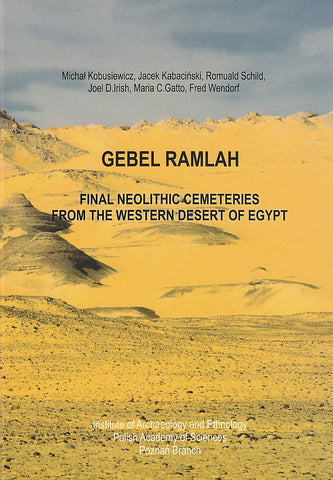 M. Kobusiewicz, J. Kabacinski, R. Schild, J.D. Irish, M.C. Gatto, F. Wendorf,  Gebel Ramlah, Final Neolithic Cemeteries from the Western Desert of Egypt, Poznan 2010