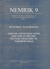 Ryszard F. Mazurowski, Ground and Pecked Stone Industry in the Pre-pottery Neolithic of Northern Iraq, Nemrik 9, Vol. 3, Warsaw University Press, Warsaw 1997