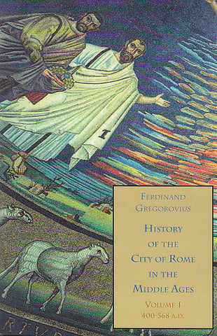 Ferdinand Gregorovius, History of the City of Rome in the Middle Ages, Vol. 1, 400-568 A.D., Italica Press, New York 2000