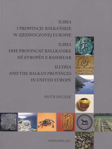 Piotr Dyczek, Illyria and the Balkan Provinces in United Europe, Warsaw 2011