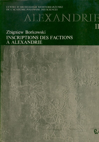 Zbigniew Borkowski, Alexandrie II, Inscriptions des factions a Alexandrie, Warsaw 1981