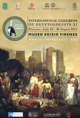 International Congress of Egyptologists XI Florence, Italy 23-30 August 2015, Paper and Poster Abstracts, Museo Egizo Firenze/ Florence Egyptian Museum