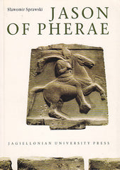 Slawomir Sprawski, Jason of Pherae, A Study on History of Thessaly in Years 431-370 BC, Jagiellonian University Press, Cracow 1999