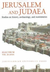 Jerusalem and Judaea, Studies on history, archaeology, and numismatics, Electrum, vol. 26 (2019), edited by Edward Dabrowa, Cracow 2019