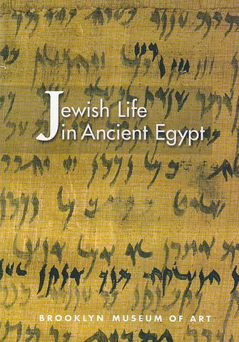 Edward Bleiberg, Jewish Life in Ancient Egypt, A Family Archive from the Nile Valley, Brooklyn Museum of Art 2002
