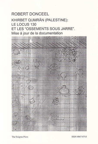 "Robert Donceel, Khirbet Qumran (Palestine): Le locus 130 et les ""ossements sous jarre"". Mise a jour de la documentation, The Qumran Chronicle, Vol. 13, No 1, The Enigma Press 2005"