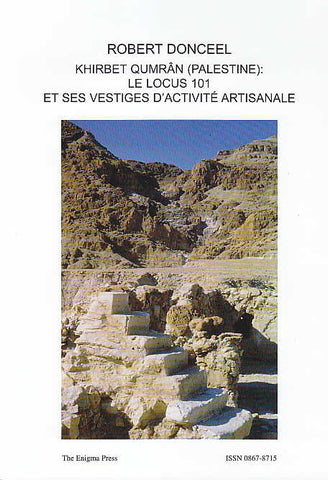 Robert Donceel, Khirbet Qumran (Palestine): Le locus 101 et se vestiges d'activite artisanale, The Qumran Chronicle, Vol. 17, No 1, The Enigma Press 2009