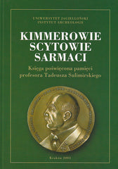 Cimmerians, Scythians, Sarmathians. In Memory of Professor Tadeusz Sulimirski, edited by Jan Chochorowski, Krakow 2004