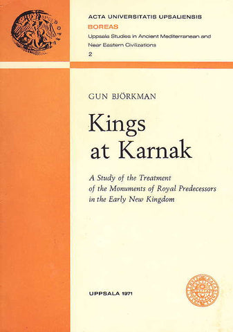 Gun Bjorkman, Kings at Karnak, A Study of the Treatment of the Monuments of Royal Predecessors in the Early New Kingdom, Acta Universitatis Upsaliensis, Uppsala 1971